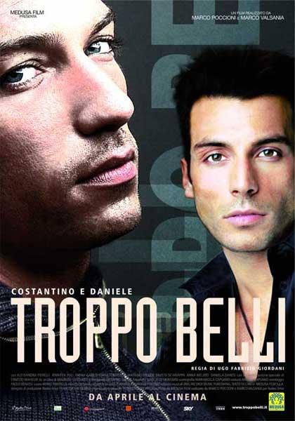 Troppo belli, il film con Costantino Vitagliano e Daniele Interrante