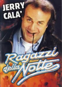 Ragazzi della notte (1995) di e con Jerry Calà