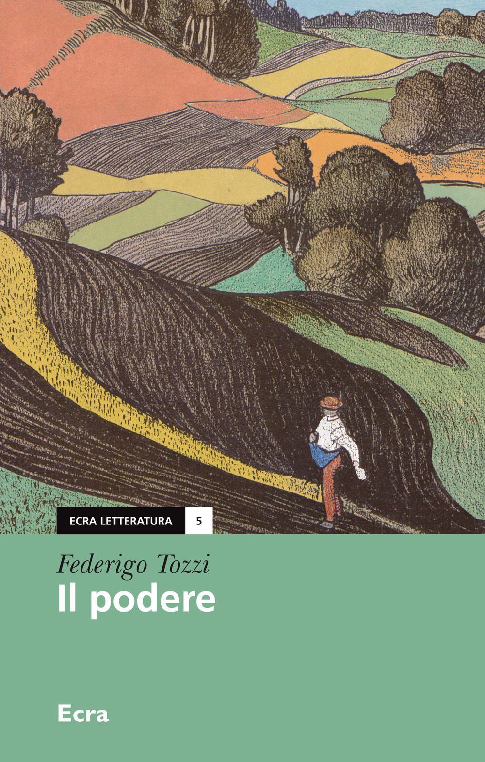 Federigo Tozzi - Il podere (edizioni Ecra)
